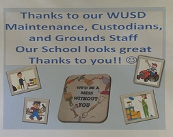 We appreciate our WUSD Maintenance, Custodians and Grounds Staff